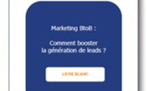 Marketing B to B : Comment booster votre génération de leads ?